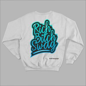 Rich Bitch Swag is a custom sweatsuit that is inspired by a street slang to give both men and women that perfect swag the require